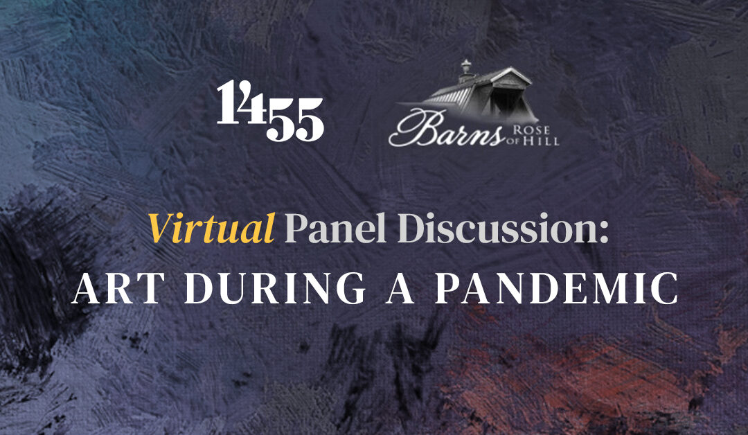 1455 & The Barns of Rose Hill Present: Art During a Pandemic